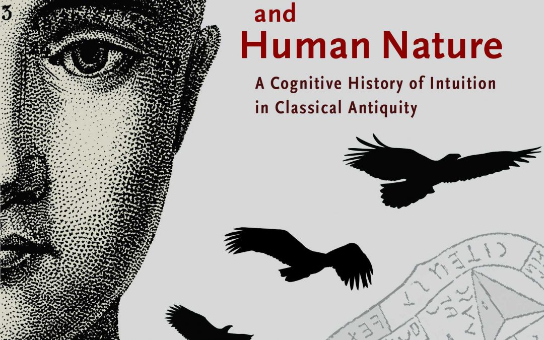 STRUCK Divination and Human Nature: A Cognitive History of Intuition in Classical Antiquity