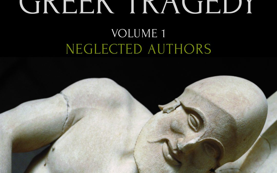WRIGHT The Lost Plays of Greek Tragedy. Vol. 1: Neglected Authors