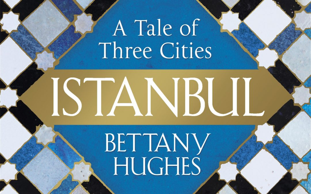 HUGHES Istanbul: A Tale of Three Cities
