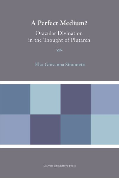 SIMONETTI A Perfect Medium? Oracular Divination in the Thought of Plutarch