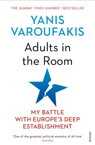 VAROUFAKIS Adults In The Room: My Battle With Europe's Deep Establishment
